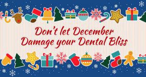 Dentist Cardiff Tips: Don't let December Damage your Dental Bliss