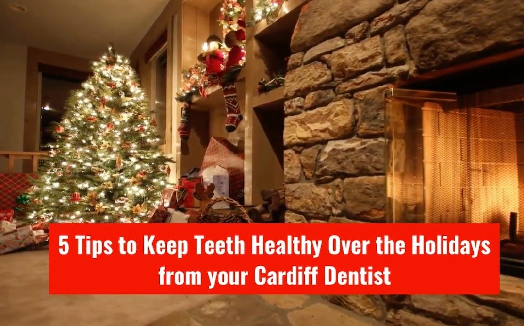 5 Tips To Keep Teeth Healthy Over The Holidays From Cardiff Dental